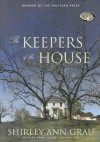 The Keepers of the House - Shirley Ann Grau, Anna Fields