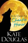 Wolf Tales 7.5: Chanku Honor - Kate Douglas