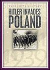 Hitler Invades Poland: September 1, 1939 - John Malam