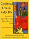 The Celebrated Cases of Judge Dee (Dee Goong An): An Authentic Eighteenth Century Chinese Detective Novel - Robert van Gulik, Yuri Rasovsky, Mark Bramhall