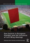 Fan Culture in European Football and the Influence of Left Wing Ideology - Peter Kennedy, David Kennedy