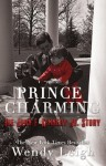 Prince Charming: The John F. Kennedy, Jr. Story - Wendy Leigh
