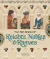 The Big Book of Knights, Nobles & Knaves - Wolfram von Eschenbach, Gottfried von Strassburg, Chrétien de Troyes, Eilhart Von Oberg, Alissa Heyman, Pere Abat, Adria Fruitos, William Shakespeare