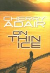 On Thin Ice (T-FLAC #6) - Cherry Adair