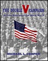 The Double V Campaign: African-Americans in World War II - Michael L. Cooper