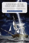 Four Years on the Great Lakes, 1813-1816: The Journal of Lieutenant David Wingfield, Royal Navy - Don Bamford, Paul Carroll