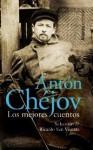 Los mejores cuentos de Antón Chéjov - Antón Chéjov
