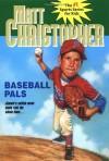 Baseball Pals (Matt Christopher Sports Classics) - Matt Christopher