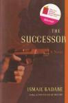 The Succesor: A Novel - Ismail Kadaré, David Bellos