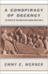 A Conspiracy Of Decency: The Rescue Of The Danish Jews During World War II - Emmy E. Werner