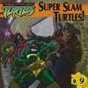 Super Slam Turtles! (Teenage Mutant Ninja Turtles (8x8)) - Patrick Spaziante