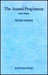 The Animal Programme: Four Poems - Peter Porter