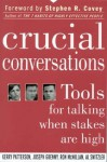 Crucial Conversations Tools For Talking When Stakes Are High - Kerry Patterson, Joseph Grenny, Ron McMillan