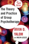 Theory and Practice of Group Psychotherapy, Fifth Edition - Irvin D. Yalom, Molyn Leszcz
