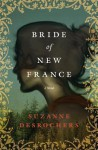 Bride of New France - Suzanne Desrochers