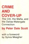 Crime & Cover-up: The CIA, the Mafia & the Dallas-Watergate Connection - Peter Dale Scott