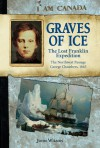 Graves of Ice: The Lost Franklin Expedition, The Northwest Passage, George Chambers, 1845 - John Wilson
