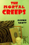 The Mortal Creeps - Aaron Scott