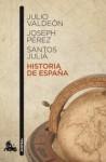 Historia de España - Julio Valdeón, Joseph Pérez, Santos Juliá