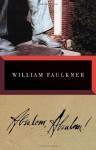 Absalom, Absalom! (Vintage Classics) - William Faulkner