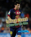 Lionel Messi: A Soccer Star Who Cares (Sports Stars Who Care) - Kimberly Gatto