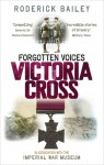 Forgotten Voices Victoria Cross - Roderick Bailey, The Imperial War Museum, Imperial War Museum