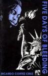 Five Days of Bleeding - Ricardo Cortez Cruz