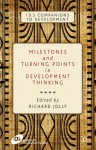 Milestones and Turning Points in Development Thinking (IDS Companions to Development) - Richard Jolly