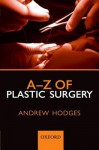 A-Z of Plastic Surgery - Andrew Hodges
