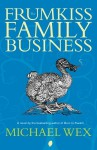 The Frumkiss Family Business - Michael Wex