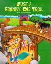 The Three Billy Goats Gruff/Just a Friendly Old Troll - Alvin Granowsky, Michele Nidenoff
