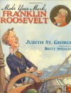 Make Your Mark, Franklin Roosevelt - Judith St. George, Britt Spencer