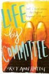 Life by Committee - Corey Ann Haydu, Allyson Ryan