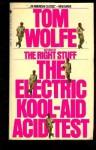 Electric Kool Aid Acid Test - Tom Wolfe