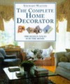 The Complete Home Decorator: 1000 Design Ideas for the Home - Stewart Walton