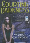 Courting Darkness (Otherworld / Sisters of the Moon #10) - Yasmine Galenorn, Cassandra Campbell