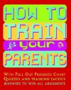 How to Train Your Parents - Anne Rooney
