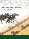 Pike and Shot Tactics 1590-1660 - Keith Roberts, Adam Hook