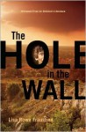 The Hole in the Wall - Lisa Rowe Fraustino