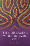 The Dreamer Who Dreams You - Daniel Stone