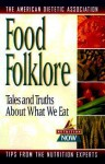 Food Folklore: Tales And Truths About What We Eat - Roberta Larson Duyff