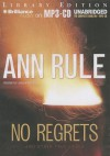 No Regrets: And Other True Cases - Laural Merlington, Ann Rule