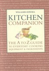 Williams-Sonoma Kitchen Companion: The A to Z Everyday Cooking, Equipment, and Ingredients - Chuck Williams, Thy Tran, Carolyn Miller, Alice Harth