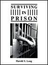 Surviving In Prison - Harold S. Long