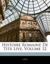 Histoire Romaine de Tite Live, Volume 12 - Livy