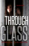 Through Glass Volume One - Rebecca Ethington