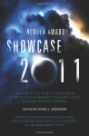 Nebula Awards Showcase 2011 - Kevin J. Anderson, Saladin Ahmed, Michael Bishop, Richard Bowes, Ted Kosmatka, Rachel Swirsky, Eugie Foster, Joe Haldeman, Kage Baker, Amal El-Mohtar, Geoffrey A. Landis, Michael A. Burstein, N.K. Jemisin, James Patrick Kelly, Will McIntosh, Kij Johnson, Joe R. Lansdale,