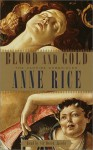 Blood And Gold - Derek Jacobi, Anne Rice