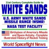 21st Century Complete Guide To White Sands: U.S. Army White Sands Missile Range (Wsmr) And The Nasa White Sands Test Facility ¿ Birthplace Of America¿s Missile And Space Activity With A Complete Illustrated History Of Rocket Testing (Cd Rom) - World Spaceflight News