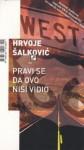 Pravi se da ovo nisi vidio: priručnik za turizam, lov u mutnom i traganje za snovima - Hrvoje Šalković